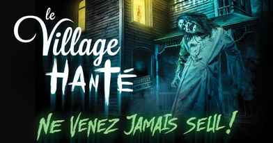 The Haunted Village at Village Québécois d'Antan